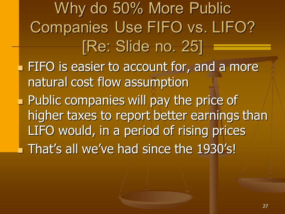 Why do 50% More Public Companies Use FIFO vs. LIFO [Re: Slide no. 25]